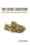 The Secret Addiction Overcoming Your Marijuana Dependency