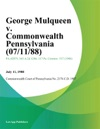 George Mulqueen V Commonwealth Pennsylvania