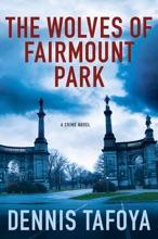 The Wolves of Fairmount Park