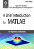 Peter I. Kattan - A Brief Introduction to MATLAB: Taken from the Book