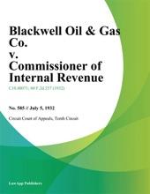 Blackwell Oil & Gas Co. v. Commissioner of Internal Revenue.