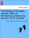 The Works Of Douglas Jerrold With An Introductory Memoir By His Son W B Jerrold Vol III