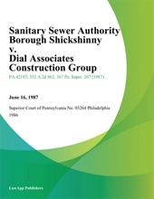 Sanitary Sewer Authority Borough Shickshinny V. Dial Associates Construction Group
