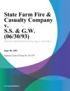 State Farm Fire  Casualty Company V SS  GW 063093