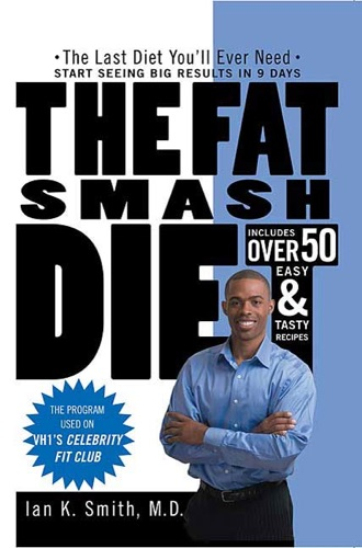 Ian K. Smith, M.D. - The Fat Smash Diet