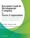 Keystone Land  Development Company V Xerox Corporation