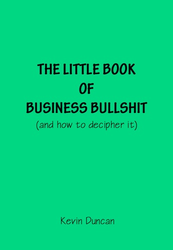 The Little Book of Business B******t (Enhanced Version)