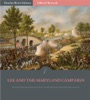 Official Records Of The Union And Confederate Armies: General Robert E. Lee's Reports Of Antietam And The Maryland Campaign