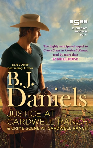 B.J. Daniels - Justice at Cardwell Ranch & Crime Scene at Cardwell Ranch