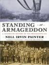 Standing At Armageddon A Grassroots History Of The Progressive Era