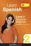Learn Spanish - Level 2 Absolute Beginner Spanish Enhanced Version