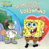 SpongeBobs Secret Valentine SpongeBob SquarePants