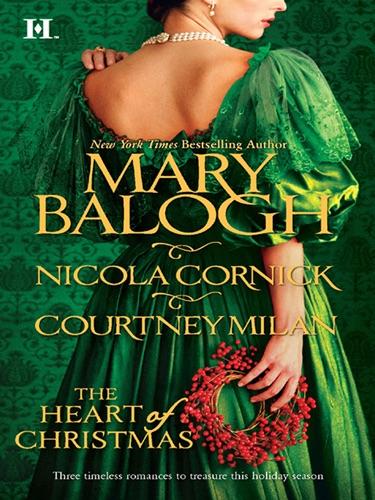 Mary Balogh, Nicola Cornick & Courtney Milan - The Heart of Christmas