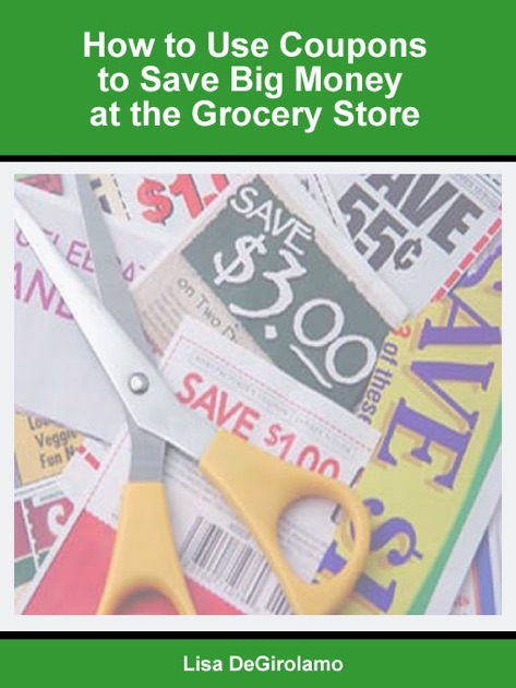 How to Use Coupons to Save Big Money at the Grocery Store ...