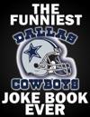 The Funniest Dallas Cowboys Joke Book Ever