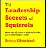 The Leadership Secrets Of Squirrels