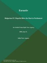 Euractiv: Bulgarian Eu Hopeful Bites The Dust In Parliament