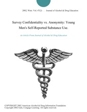 Survey Confidentiality Vs. Anonymity: Young Men's Self-Reported Substance Use.