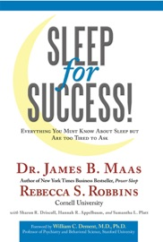 Sleep For Success Everything You Must Know About Sleep But Are Too Tired To Ask