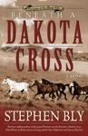 Beneath A Dakota Cross