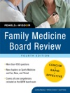 Family Medicine Board Review Pearls Of Wisdom Fourth Edition