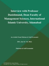 Interview With Professor Danishmand, Dean Faculty Of Management Sciences, International Islamic University, Islamabad