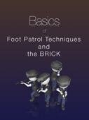 Basics of Foot Patrol Techniques Using the Brick