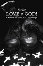 For The Love Of God! A Memoir Of Army Basic Training?