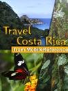 Costa Rica Travel Guide Includes San Jos Cartago Manuel Antonio National Park Arenal Volcano La Fortuna Illustrated Guide Phrasebook  Maps Mobi Travel