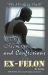 Myths Memoirs And Confessions Of An Ex-Felon