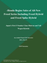 -Honda Begins Sales of All-New Freed Series Including Freed Hybrid and Freed Spike Hybrid; Japan's First 5-Number Class Minivan and Tall Wagon Hybrids