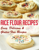 Rice Flour Recipes: Easy, Delicious & Gluten-Free Recipes