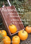 Blessed Are A Bible Study Of The Beatitudes For 9-12 Year Olds