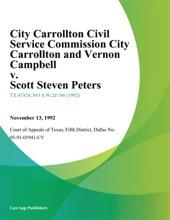 City Carrollton Civil Service Commission City Carrollton and Vernon Campbell v. Scott Steven Peters