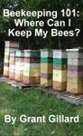 Beekeeping 101 Where Can I Keep My Bees