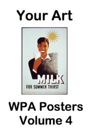 Your Art Wpa Posters Volume 4