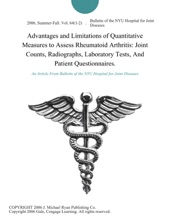 Advantages And Limitations Of Quantitative Measures To Assess Rheumatoid Arthritis: Joint Counts, Radiographs, Laboratory Tests, And Patient Questionnaires.