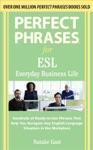 Perfect Phrases ESL Everyday Business