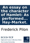 An Essay On The Character Of Hamlet As Performed By Mr Henderson At The Theatre Royal In The Hay-Market