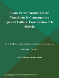 Gema Perez Sanchez Queer Transitions In Contemporary Spanish Culture From Franco To La Movida