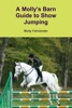 A Molly's Barn Guide To Show Jumping