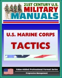 Download of 21st Century U.S. Military Manuals: U.S. Marine Corps (USMC) Tactics (MCDP 1-3) PDF eBook