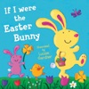 If I Were The Easter Bunny Read Aloud