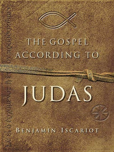 Jeffrey Archer & Francis J. Moloney, SDB, AM, STD, DPHIL(OXON) - The Gospel According to Judas by Benjamin Iscariot