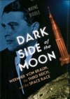 Dark Side Of The Moon Wernher Von Braun The Third Reich And The Space Race