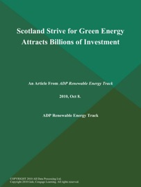 Scotland Strive For Green Energy Attracts Billions Of Investment