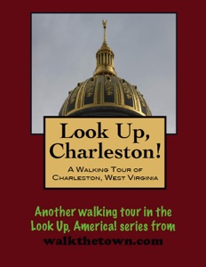 A Walking Tour of Charleston, West Virginia