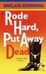Rode Hard Put Away Dead
