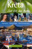 Reiseführer Kreta - Zeit für das Beste: Geheimtipps und Traumstrände (Bruckmann)