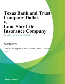 TEXAS BANK AND TRUST COMPANY DALLAS V. LONE STAR LIFE INSURANCE COMPANY